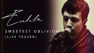 Everlate - Sweetest Oblivion (Live teaser)