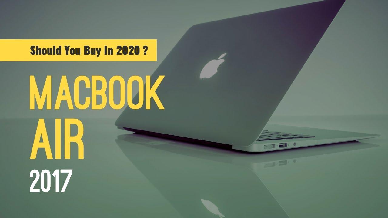 MacBook Air 2017 In 2020   Should You Buy In 2020 - YouTube