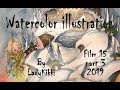 Watercolor Illustration | Film 15 part 3/3 | 2019 | by LadyKikki