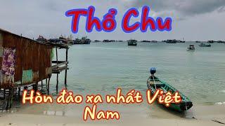 Cuộc sống biệt lập ở Thổ Chu, hòn đảo tiền tiêu xa xôi nhất VN (phần 1)