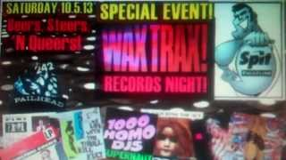 SPIT :: WAX TRAX NIGHT :: FAULTLINE LA! 10.5.13
