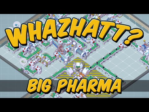 Whazhatt? - Big Pharma