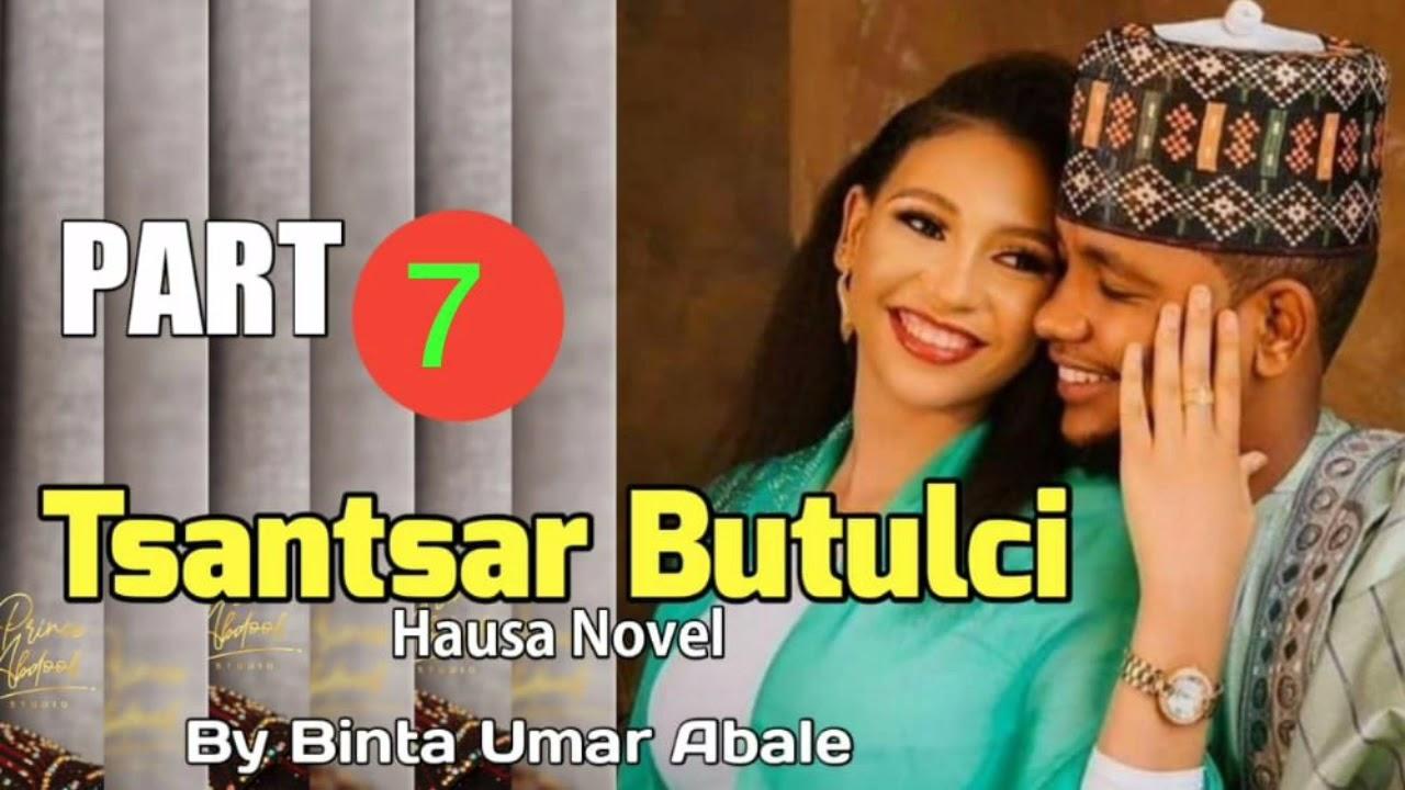 Download Tsantsar Butulci Hausa novel part 7 labarin Tsantsar Butulci da cin Amana