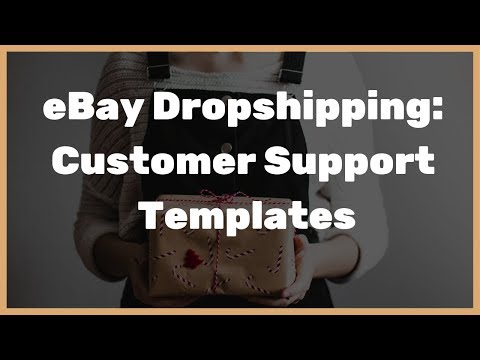 Get 42 Ready Made Messages For EBay Dropshipping Customer Support (FREE Gift)