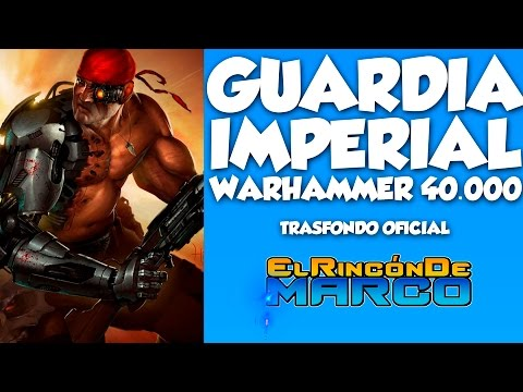 la-guardia-imperial- -warhammer-40.000-(lore/trasfondo/historia)