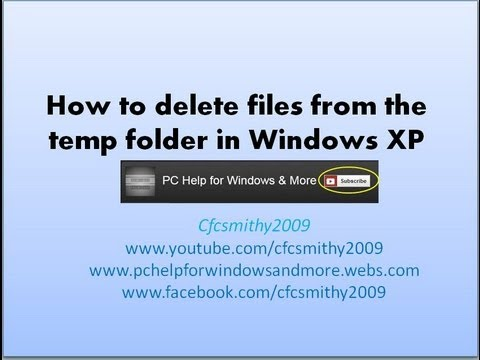 How To Delete Files From The Temp Folder In Windows XP