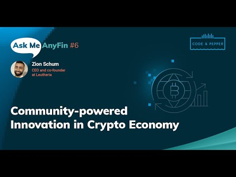 Community-powered Innovation in Crypto Economy: Ask Me AnyFin #6 with Zion Schum