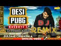 Desi PUBG || Kasoote 2 Remix|| Dj Pankaj Igrah || Gulzaar Chhaniwala|| Remix Song Desi Pubg