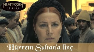 Hürrem Sultan'a Linç Girişimi - Muhteşem Yüzyıl 130.bölüm