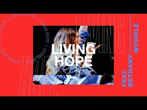 Living Hope (NEW SONG)- Bethany Worhle | Heaven Come 2018
