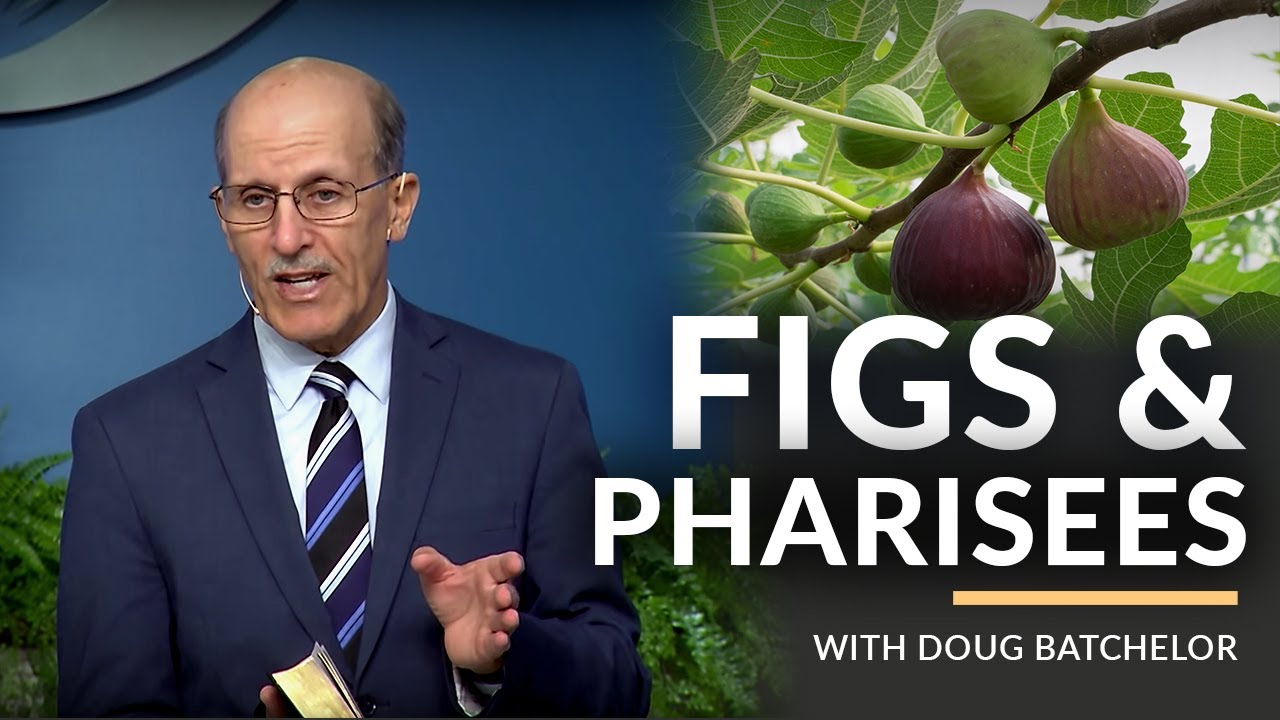 """Fig Trees and Pharisees"" With Doug Batchelor (Amazing Facts)"