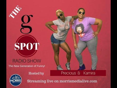 The G Spot Radio Show w/Precious & Kamira - EP 5  8-21-17