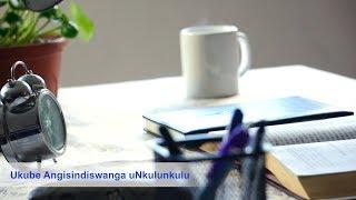 """Umculo Wokholo """"Ukube Angisindiswanga uNkulunkulu"""" (Ividiyo Yomculo Esemthethweni)"""