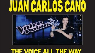 THE VOICE ALL THE WAY JUAN CARLOS CANO