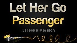 Download Passenger - Let Her Go (Karaoke Version) Mp3 and Videos