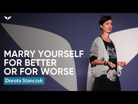 Marry Yourself For All The Right And Wrong Reasons   Dorota Stanczyk