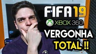 FIFA 19: A MAIOR VERGONHA DE UM USUÁRIO DE XBOX 360 😨😨😨