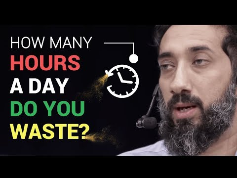 How many hours do you waste I Nouman Ali Khan I 2019