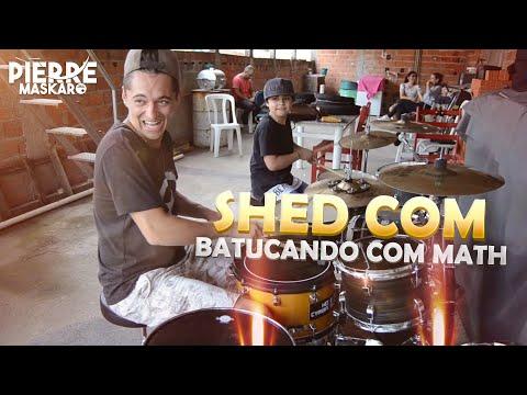 Shed Com Math (Pierre Maskaro E Batucando Com O Math)