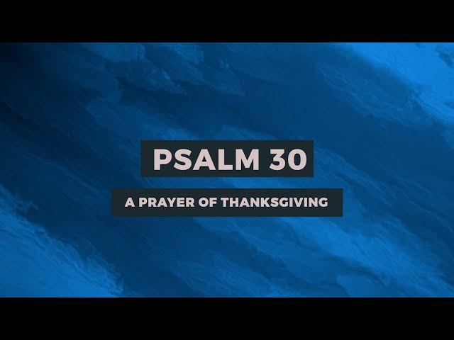 PSALM 30: A PRAYER OF THANKSGIVING   Sam P. Chelladurai   Weekly Prayer   AFT Church   05-Feb-2021