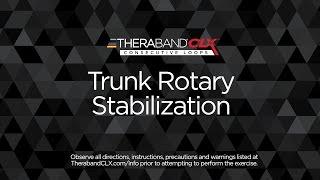 Trunk Rotary Stabilization