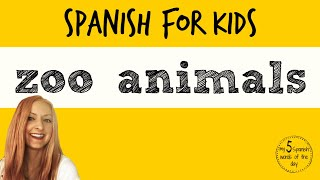 Zoo Animals in Spanish | Spanish Lessons for Kids