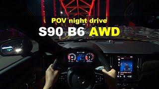 Volvo S90 B6 AWD Inscription POV night drive