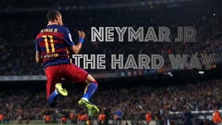 Neymar Jr.  - The Hard Way - The Story - HD
