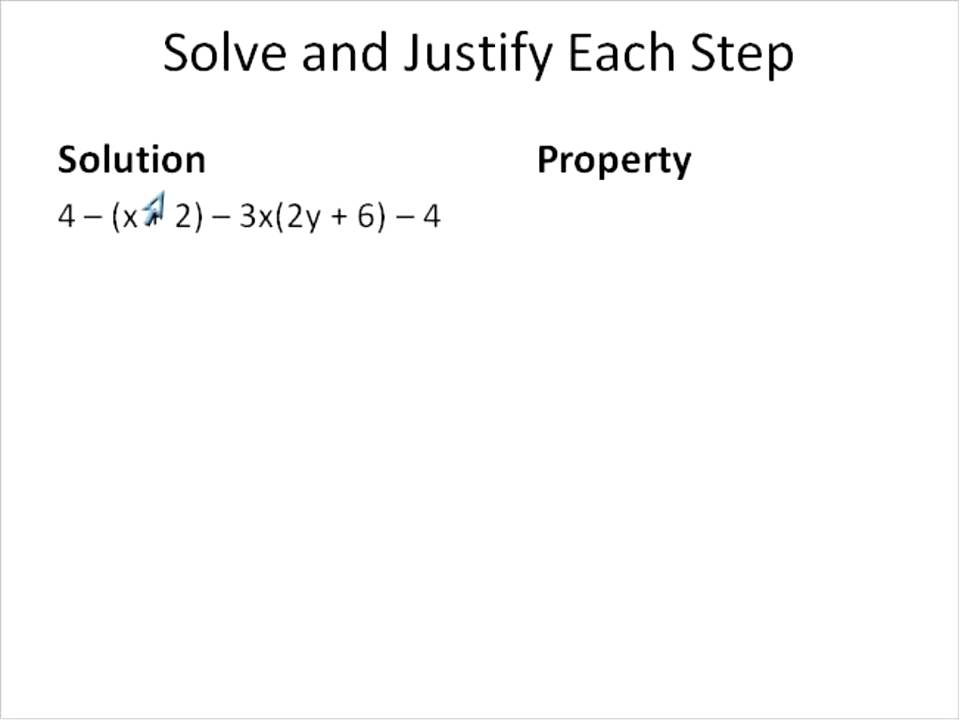 Justify steps of a solution using Properties (Simplifying Math ...