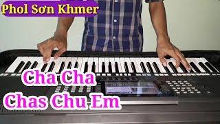 Nhạc Sống Khmer Cha Cha Cha 2017 - Chas Chu Em - Phol Sơn Khmer