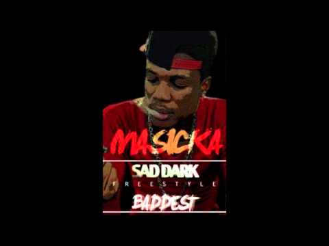 Masicka -  Sad Dark Freestyle [The Baddest ] - Oct 2012