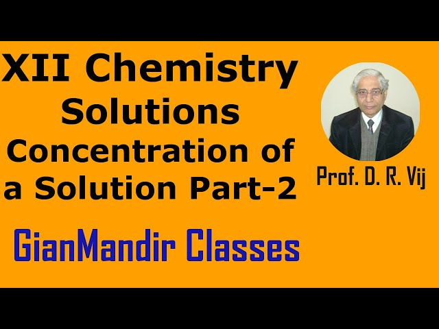 XII   Chemistry | Solutions | Concentration of a Solution Part-2 by Gaurav Sir