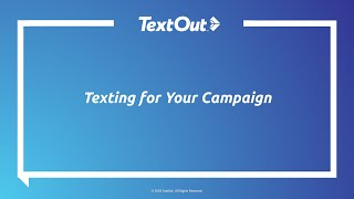 TextOut OnDemand Webinar: Texting for Your Campaign