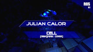 Julian Calor - Cell (Nightfonix Cover)