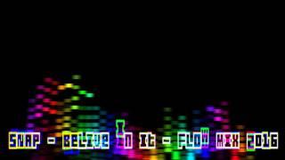 Snap Believe In It Flow Mix 2016