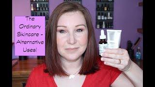 The Ordinary Skincare - Alternative Uses
