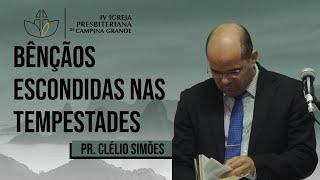 Bênçãos escondidas nas tempestades - Pr. Clélio Simões (17/05/2020)
