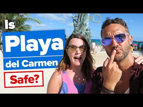 Is PLAYA DEL CARMEN Safe?