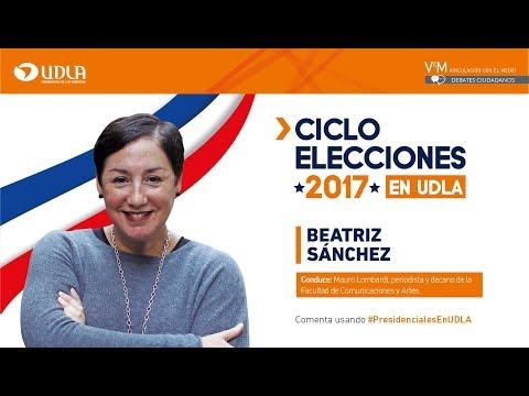 Ciclo Elecciones 2017 en UDLA: Beatriz Sánchez