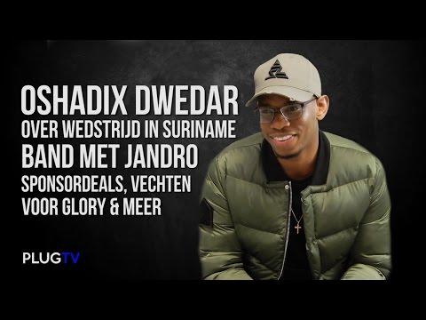 Oshadix Dwedar over wedstrijd in Suriname, band met Jandro, Sponsordeals, vechten voor Glory & Meer
