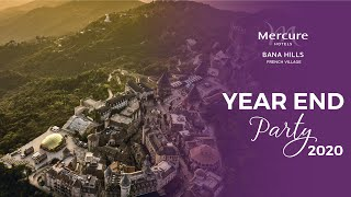 YEAR END PARTY 2020 - Mercure Danang French Village Bana Hills