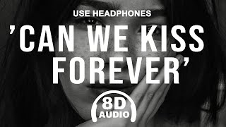 Kina feat. Adriana Proenza - Can We Kiss Forever? (8D Audio/Lyrics) 🎧