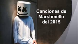 Canciones de Marshmello del 2015 - by Angy.