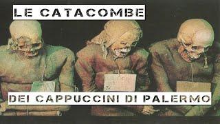 Le Catacombe dei Cappuccini di Palermo ed il mistero della piccola Rosalia Lombardo