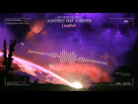 Audiotricz feat. Forester - Lovefool [HQ Edit]