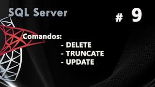 Comandos: DELETE, TRUNCATE y UPDATE | Curso de SQL Server #9