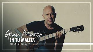 Смотреть клип Gian Marco - En Tu Maleta