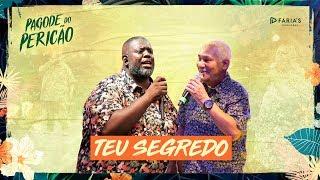 Péricles - Teu Segredo Feat. Chrigor (Pagode do Pericão) [VIDEO OFICIAL]