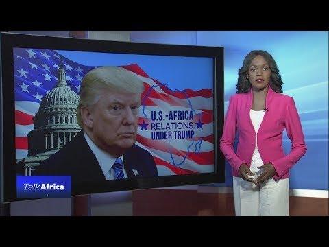 TALK AFRICA: U.S. - Africa relations under Trump