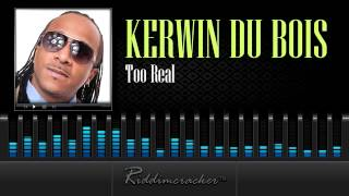 Kerwin Du Bois - Too Real [Soca 2014]